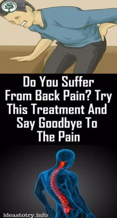 Do You Suffer From Back Pain? Try This Treatment And Say Goodbye To The Pain !