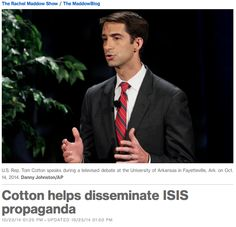 """The Maddow Show posted this pathetic crap: MSNBC Accuses GOP Rep. Tom Cotton Of """"Disseminating ISIS Propaganda""""…"""