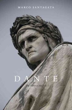 Dante : the story of his life / Marco Santagata ; translated by Richard Dixon