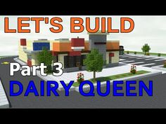 Minecraft Let's Build: Dairy Queen - Part 3 Minecraft City Buildings, Minecraft Construction, Dairy Queen, Let It Be, Youtube, Minecraft Mansion, Minecraft Architecture, Mansions, Cities