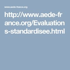http://www.aede-france.org/Evaluations-standardisee.html