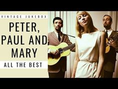 Peter, Paul and Mary - All the Best [Vintage Jukebox] (BEST OF POP - BEST OF FOLK) - YouTube Peter Paul And Mary, Art Tatum, American Folk Music, Mahalia Jackson, Sonny Rollins, Dave Brubeck, John Lee Hooker, Blowin' In The Wind, Muddy Waters