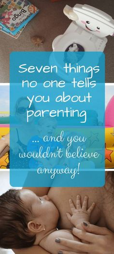 Seven things no one tells you about having kids (and you wouldn't believe them if they did). There is a shroud of silence surrounding the realities of parenthood. Some things you definitely don't get told; but you wouldn't believe them anyway! Here's the truth about parenting and becoming a mom #parenting #humour #parentingfail  #realparenting #realife #mumlife #momlife #momming