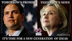 Tomorrow's promise - Marco Rubio Yesterday's news - Hillary Clinton