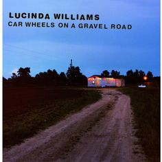 Lucinda Williams - Car Wheels On A Gravel Road on Limited Edition Import 180g LP