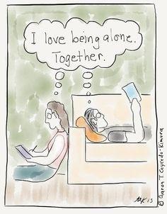 "Being Alone Together"" ""Introvert love/friendship"""