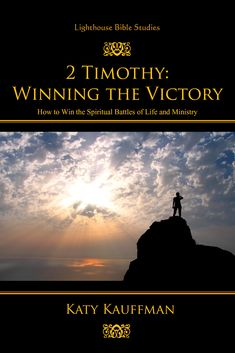 """2 Timothy: Winning the Victory"" by Katy Kauffman - What spiritual battles are you facing? Whatever is plaguing us—inner struggles, temptations, spiritual harassment, or opposition to the gospel—we can win our spiritual battles because in Christ, we don't just survive. We excel.  The principles that Paul passed to Timothy armed him for victory, and they can arm us, too. Victory is possible because God makes it possible."