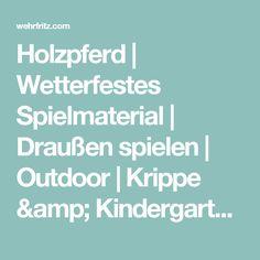 Holzpferd | Wetterfestes Spielmaterial | Draußen spielen | Outdoor | Krippe & Kindergarten | Wehrfritz Deutschland