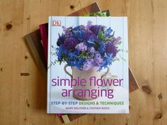 The Simple Flower Arranging book is filled with great ideas for DIY wedding flowers Country Wedding Flowers, Bright Wedding Flowers, Romantic Wedding Flowers, Cheap Wedding Flowers, Wedding Table Flowers, Wedding Flower Decorations, Diy Wedding, Flowers Decoration, Wedding Crafts