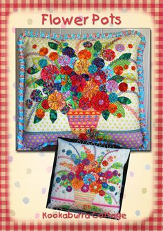 Flower Pots Cushion by Kookaburra Cottage, features yo yos, applique, embroidery and buttons. Once you get started you wiil want to make more... This