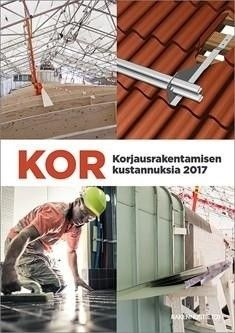 KOR : korjausrakentamisen kustannuksia 2017