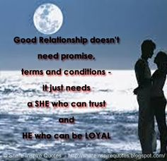 Good Relationship doesn't need promise, terms and conditions - It just needs a…