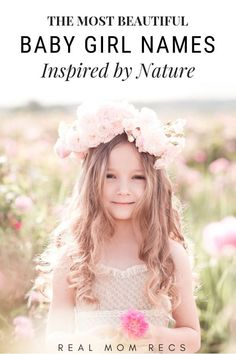 The most beautiful baby names for girls that come from nature! Flowers seasons water precious gems even the sky can be inspiration for your baby girl! This list contains unique and common names for your daughter straight from Mother Earth! Baby Girl Names List, Trendy Baby Girl Names, List Of Girls Names, Beautiful Baby Girl Names, Middle Names For Girls, Cool Baby Names, Unique Baby Names, Beautiful Babies, Irish Baby Girl Names