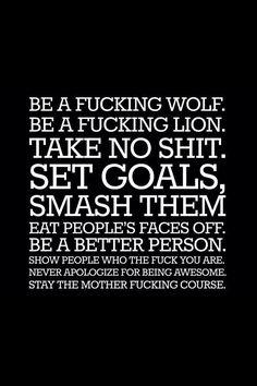Be a fucking Wolf. Motivation