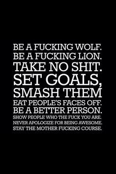 Be a fucking Wolf. Motivation