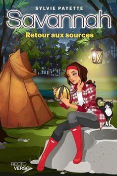 Savannah: Retour aux sources, de Sylvie Payette. Roman jeunesse, littérature. http://www.coupdepouce.com/mamans/enfants-de-6-a-12-ans/ecole-et-vie-scolaire/7-romans-pour-les-jeunes-de-10-a-13-ans/a/57833