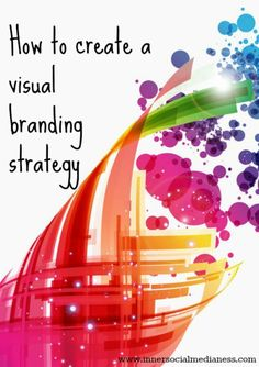 It's time to start looking at branding for our companies in a different light. With the growth of visual images intertwined with our social media, it's time to consider adding the term 'visual branding strategy' into our marketing plans.