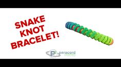 How To Make A Snake Knot Paracord Bracelet - Paracord Planet Tutorial