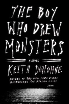 The boy who drew monsters : a novel by Keith Donohue.  Click the cover image to check out or request the suspense and thrillers kindle.