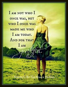 I am not who I once was...