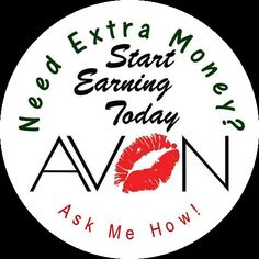 Need Extra Money? AVON is the answer. Easy to get in and get started with complete on line training. Join my team and start your journey today, $25 will change your life! www.startavon.com  reference code: rfulkerson
