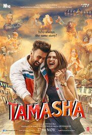 Tamasha is about the journey of someone who has lost his edge in trying to behave according to socially acceptable conventions of the society. Director: Imtiaz Ali Writer: Imtiaz Ali Stars: Deepika Padukone, Ranbir Kapoor, Piyush Mishra