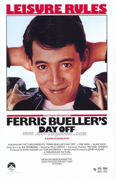 Ferris Bueller's Day Off - A classic teen comedy that you have to watch at least once in your life