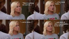 If only we all had the work ethic of Leslie Knope. (Parks and Recreation)