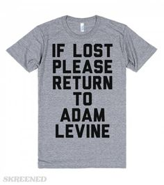 If Lost Please Return To Adam Levine | If Lost Please Return To Adam Levine. Do you belong with Adam Levine? Then this is the perfect shirt for you! This cute, playful design is sure to be the envy of the town! Also makes a great gift for any fellow Maroon 5 fan. #Skreened
