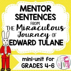 The Miraculous Journey of Edward Tulane Mentor Sentences & Interactive Activities Mini-Unit for grades 4-6