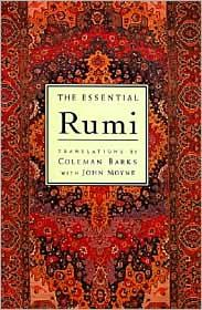 Rumi translated by Coleman Barks. I almost bought this at a thrift store the other day and later changed my mind. Now I'm kicking myself. Considering I'm reading two books at once right now (one of them being massive) it was probably for the best