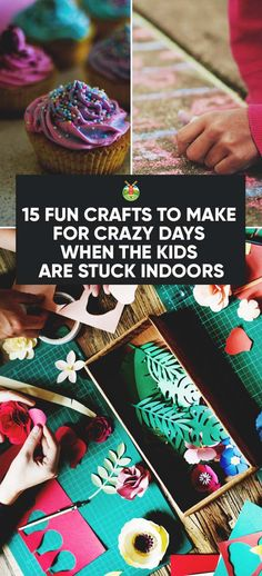 15 Fun Crafts to Make with Kids for Days When You're Stuck Indoors