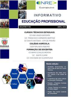 Boletim Educação Profissional nº 02/2016  Atividades dos Cursos Técnicos desenvolvidas no mês de Abril/2016 NRE de Guarapuava
