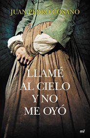 Llamé al cielo y no me oyó – Juan Pedro Cosano