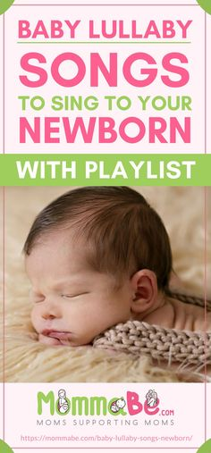 Baby Lullaby   Songs To Sing To Your Newborn (With Playlist!)
