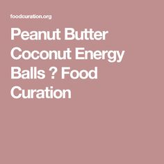 Peanut Butter Coconut Energy Balls ⋆ Food Curation