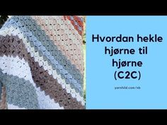 Her kan du lœre å hekle hjørne til hjørne, eller c2c som det kalles på engelsk. En video viser deg hvordan du kan f.eks hekle et hjørne til hjørne teppe. C2c, Crochet Hats, Blog, Blogging