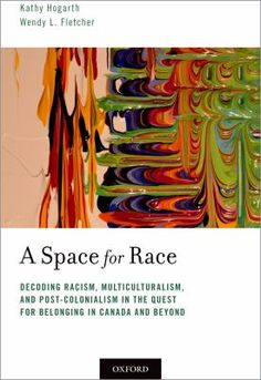 A space for race : decoding racism, multiculturalism, and post-colonialism in the quest for belonging in Canada and beyond Racism In Canada, Black Canadians, Teacher Notes, Decoding, Book Authors, Book Format, New Books, Colonial, The Book
