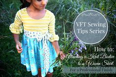 {VFT Sewing Tips} How to attach a woven skirt to a knit bodice.