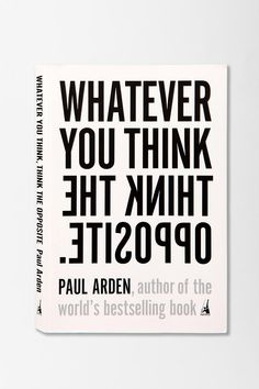 Whatever You Think, Think The Opposite By Paul Arden  #UrbanOutfitters