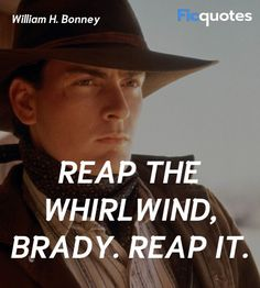 Read latest William H. Bonney quotes from Young Guns on FicQuotes. William H. Bonney is a character appearing in Young Guns played by Emilio Estevez. William H Bonney, Kill Billy, 2017 Quotes, Justice League 2017, Emilio Estevez, Gun Quotes, Billy The Kids, Western Film, Character Quotes