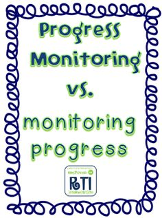 Progress Monitoring vs. Monitoring Progress (reading for a bored day)