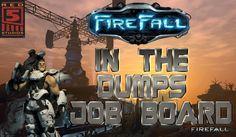 Firefall In the Dumps Job Board (Level 6-9)