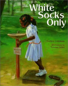 6 Elements of Social Justice Ed.: White Socks Only by Evelyn Coleman