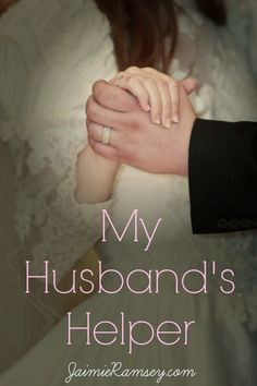 my husband's helper--how do wives fulfill their God-given roles?
