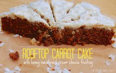Carrot Cake recipe (dairy free) with honey sweetened cream cheese frosting.