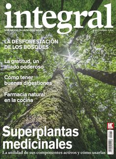 Revista #INTEGRAL 415. #Superplantas #medicinales. La utilidad de sus componentes activos y cómo usarlas. #Farmacia #natural en la cocina.