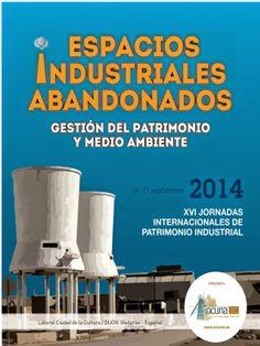 Patrimonio Industrial Arquitectónico: XVI Jornadas Internacionales de INCUNA. Espacios Industriales abandonados: gestión del patrimonio y medio ambiente. Envío de abstract.