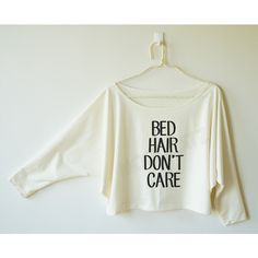 Bed Hair Don't Care Shirt Funny Shirt Cool Tshirt Hipster Tshirt Women... ($16) ❤ liked on Polyvore featuring tops, hoodies, sweatshirts, white, women's clothing, off the shoulder shirts, white off the shoulder top, off shoulder sweatshirt, white off shoulder shirt and bat shirt