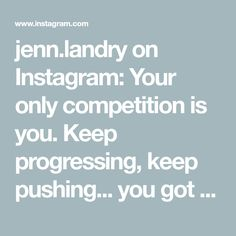 jenn.landry on Instagram: Your only competition is you. Keep progressing, keep pushing... you got this mama! 😘 • #saturdayworkout #fitmoms #pushyourself… Saturday Workout, Turkey Salad, Keep Pushing, Bruno Mars, Competition, Instagram